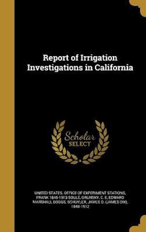 Bog, hardback Report of Irrigation Investigations in California af Elwood 1858-1936 Mead