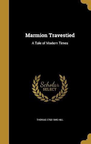 Bog, hardback Marmion Travestied af Thomas 1760-1840 Hill