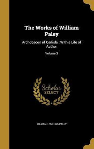 Bog, hardback The Works of William Paley af William 1743-1805 Paley