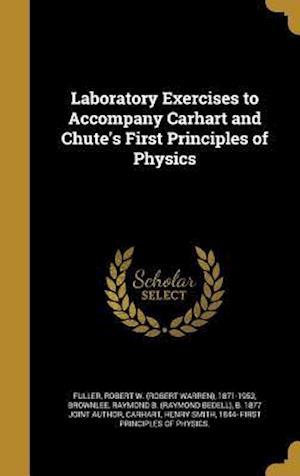 Bog, hardback Laboratory Exercises to Accompany Carhart and Chute's First Principles of Physics