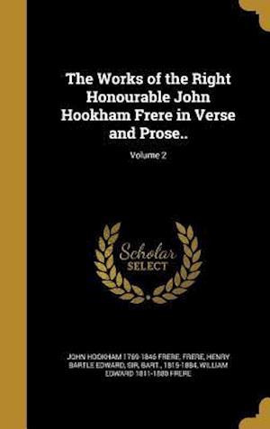 Bog, hardback The Works of the Right Honourable John Hookham Frere in Verse and Prose..; Volume 2 af John Hookham 1769-1846 Frere, William Edward 1811-1880 Frere