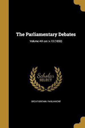 Bog, paperback The Parliamentary Debates; Volume 4th Ser.