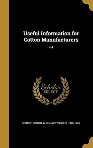 Bog, hardback Useful Information for Cotton Manufacturers; V.4