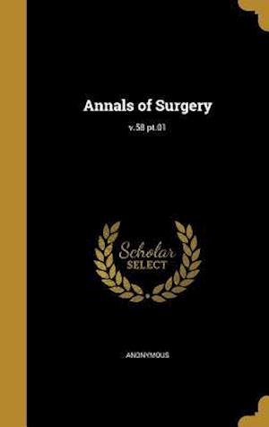 Bog, hardback Annals of Surgery; V.58 PT.01