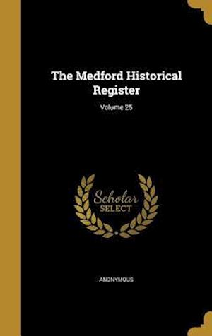 Bog, hardback The Medford Historical Register; Volume 25