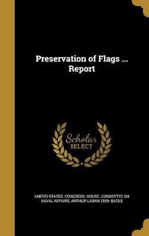 Bog, hardback Preservation of Flags ... Report af Arthur Laban 1859- Bates