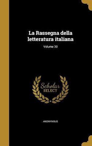 Bog, hardback La Rassegna Della Letteratura Italiana; Volume 30