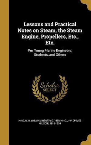 Bog, hardback Lessons and Practical Notes on Steam, the Steam Engine, Propellers, Etc., Etc.
