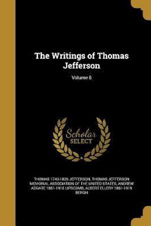 Bog, paperback The Writings of Thomas Jefferson; Volume 6 af Thomas 1743-1826 Jefferson, Andrew Adgate 1851-1915 Lipscomb