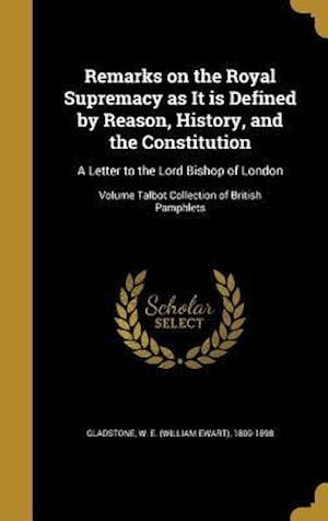 Bog, hardback Remarks on the Royal Supremacy as It Is Defined by Reason, History, and the Constitution