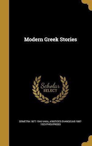 Modern Greek Stories af Demetra 1877-1946 Vaka, Aristides Evangelus 1887-192 Phoutrides