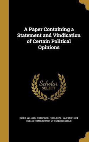 Bog, hardback A Paper Containing a Statement and Vindication of Certain Political Opinions
