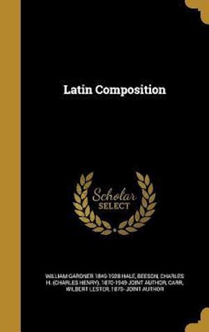Latin Composition af William Gardner 1849-1928 Hale