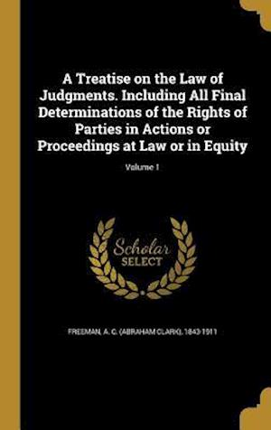 Bog, hardback A   Treatise on the Law of Judgments. Including All Final Determinations of the Rights of Parties in Actions or Proceedings at Law or in Equity; Volum