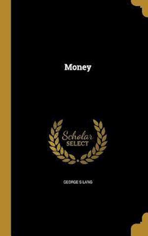 Bog, hardback Money af George S. Lang
