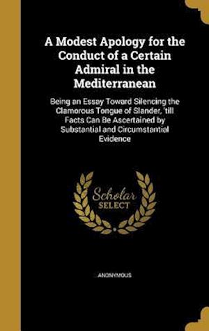 Bog, hardback A   Modest Apology for the Conduct of a Certain Admiral in the Mediterranean