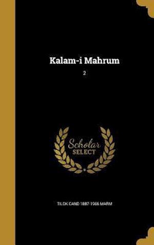 Bog, hardback Kalam-I Mahrum; 2 af Tilok Cand 1887-1966 Marm