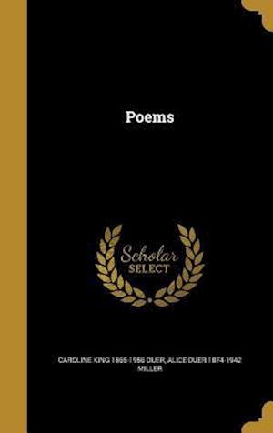 Bog, hardback Poems af Alice Duer 1874-1942 Miller, Caroline King 1865-1956 Duer