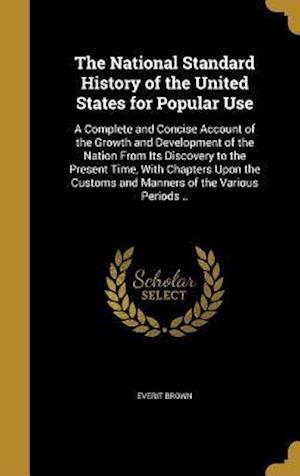 Bog, hardback The National Standard History of the United States for Popular Use af Everit Brown