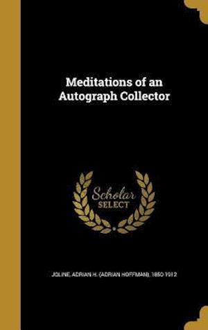 Bog, hardback Meditations of an Autograph Collector