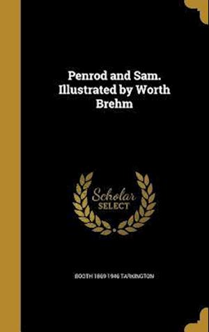Bog, hardback Penrod and Sam. Illustrated by Worth Brehm af Booth 1869-1946 Tarkington