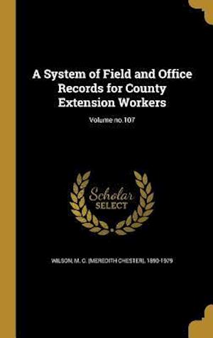 Bog, hardback A System of Field and Office Records for County Extension Workers; Volume No.107