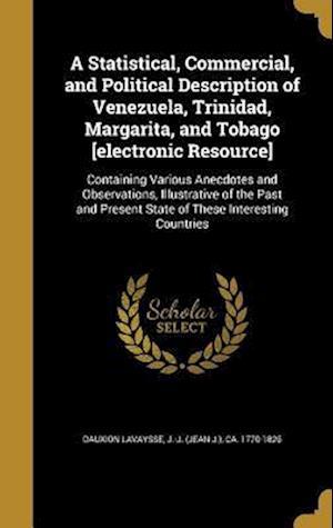 Bog, hardback A   Statistical, Commercial, and Political Description of Venezuela, Trinidad, Margarita, and Tobago [Electronic Resource]