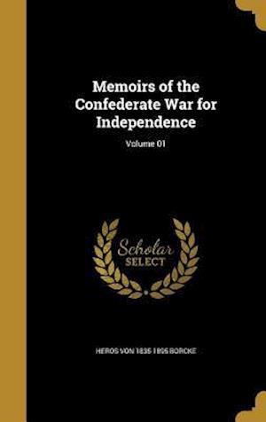 Bog, hardback Memoirs of the Confederate War for Independence; Volume 01 af Heros Von 1835-1895 Borcke