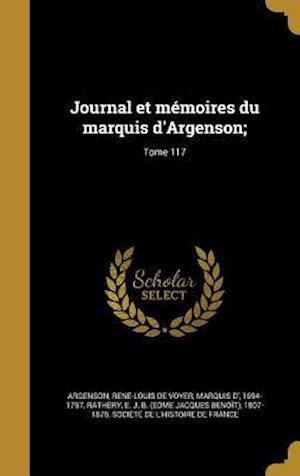 Bog, hardback Journal Et Memoires Du Marquis D'Argenson;; Tome 117