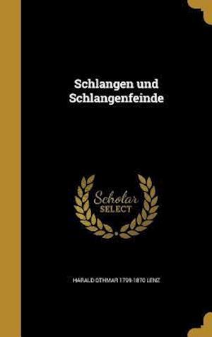 Bog, hardback Schlangen Und Schlangenfeinde af Harald Othmar 1799-1870 Lenz