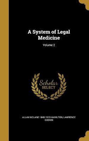 Bog, hardback A System of Legal Medicine; Volume 2 af Allan McLane 1848-1919 Hamilton, Lawrence Godkin