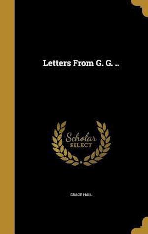 Bog, hardback Letters from G. G. .. af Grace Hall