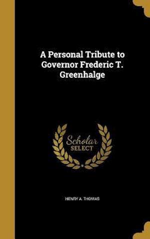 Bog, hardback A Personal Tribute to Governor Frederic T. Greenhalge af Henry A. Thomas