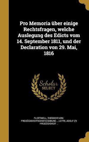 Bog, hardback Pro Memoria Uber Einige Rechtsfragen, Welche Auslegung Des Edicts Vom 14. September 1811, Und Der Declaration Von 29. Mai, 1816