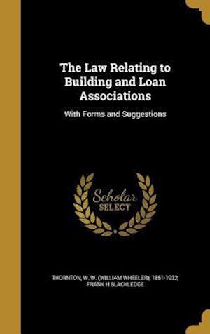 Bog, hardback The Law Relating to Building and Loan Associations af Frank H. Blackledge