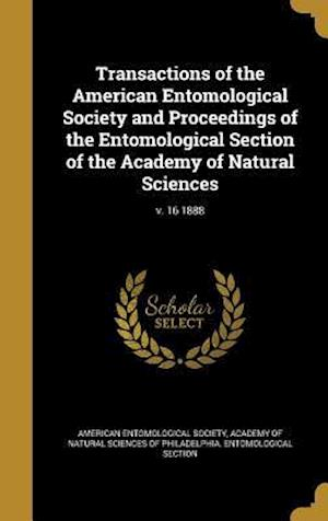 Bog, hardback Transactions of the American Entomological Society and Proceedings of the Entomological Section of the Academy of Natural Sciences; V. 16 1888