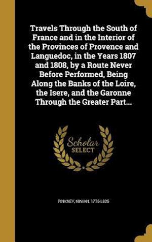 Bog, hardback Travels Through the South of France and in the Interior of the Provinces of Provence and Languedoc, in the Years 1807 and 1808, by a Route Never Befor