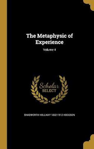Bog, hardback The Metaphysic of Experience; Volume 4 af Shadworth Hollway 1832-1912 Hodgson