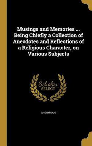 Bog, hardback Musings and Memories ... Being Chiefly a Collection of Anecdotes and Reflections of a Religious Character, on Various Subjects