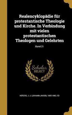 Bog, hardback Realencyklopadie Fur Protestantische Theologie Und Kirche. in Verbindung Mit Vielen Protestantischen Theologen Und Gelehrten; Band 21