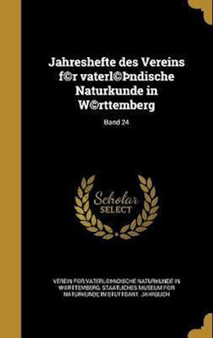 Bog, hardback Jahreshefte Des Vereins F(c)R Vaterl(c) Ndische Naturkunde in W(c)Rttemberg; Band 24