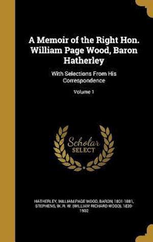 Bog, hardback A Memoir of the Right Hon. William Page Wood, Baron Hatherley