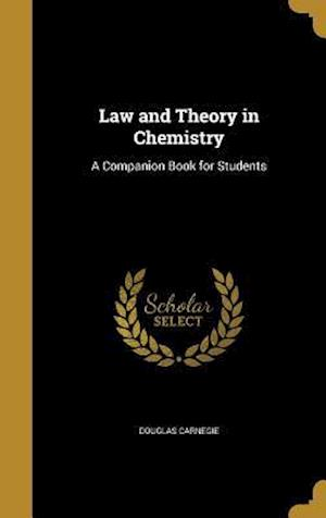 Bog, hardback Law and Theory in Chemistry af Douglas Carnegie