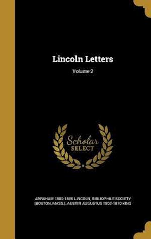 Bog, hardback Lincoln Letters; Volume 2 af Austin Augustus 1802-1870 King, Abraham 1809-1865 Lincoln