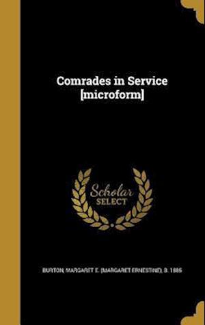 Bog, hardback Comrades in Service [Microform]