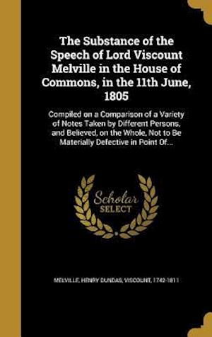 Bog, hardback The Substance of the Speech of Lord Viscount Melville in the House of Commons, in the 11th June, 1805