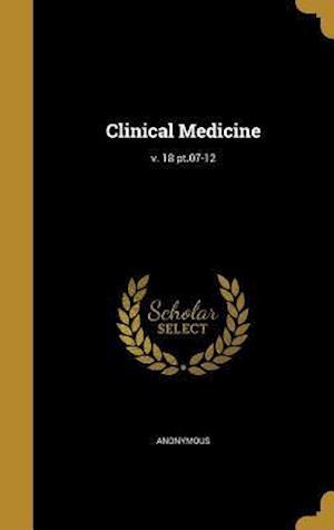 Bog, hardback Clinical Medicine; V. 18 PT.07-12