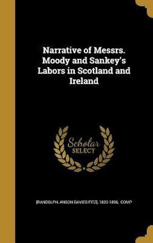 Bog, hardback Narrative of Messrs. Moody and Sankey's Labors in Scotland and Ireland