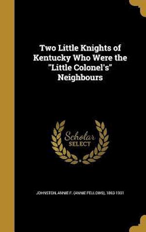 Bog, hardback Two Little Knights of Kentucky Who Were the Little Colonel's Neighbours