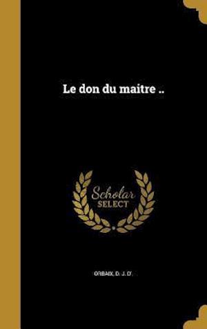 Bog, hardback Le Don Du Maitre ..